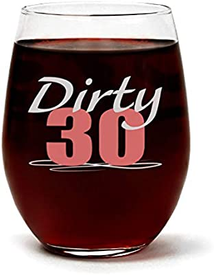 QuotDirty 30quot Funny Cute Wine Glass