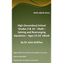 High (Secondary) School 'Grades 9 & 10 - Math – Solving and Rearranging Equations – Ages 14-16' eBook