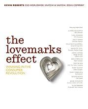 The Lovemarks Effect: Winning in the Consumer Revolution