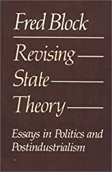 Revising state theory: Essays in politics and postindustrialism