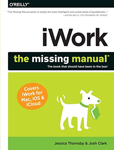 iWork: The Missing Manual (Missing Manuals) (Manual For Microsoft Office Mac)
