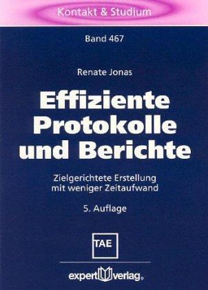 Effiziente Protokolle und Berichte: Zielgerichtete Erstellung mit weniger Zeitaufwand (Kontakt & Studium)