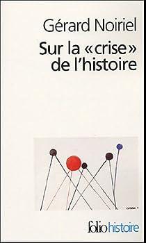 Sur la «crise» de l'histoire par Noiriel
