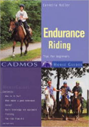 Book Endurance Riding: Tips for Beginners (Cadmos Horse Guides)