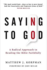 Saying No to God: A Radical Approach to Reading the Bible Faithfully Paperback