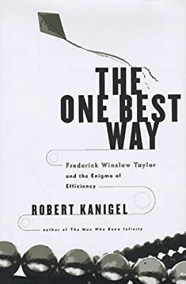 The One Best Way: Frederick Winslow Taylor and the Enigma of Efficiency (Sloan Technology)