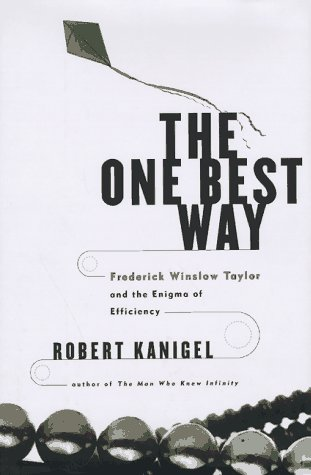 The One Best Way: Frederick Winslow Taylor and the Enigma of Efficiency (Sloan Technology Series) (One Of The Best Ways)