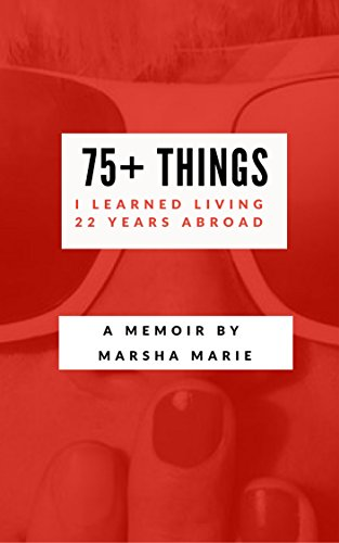 75+ Things I Learned Living 22 Years Abroad (English Edition)