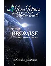 Love Letters from Mother Earth: The Promise of a New Beginning