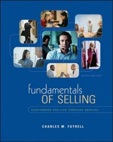 Fundamentals Of Selling: Customers For Life Through Service (Mcgraw-Hill/Irwin Series in Marketing)