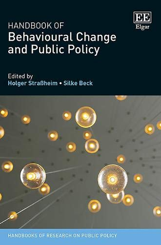 Handbook of Behavioural Change and Public Policy (Handbooks of Research on Public Policy series)