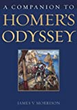A Companion to Homer's Odyssey, James Morrison, 0313318549