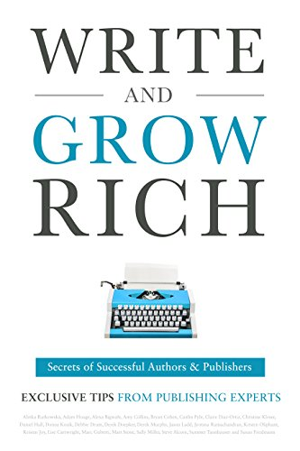 Write and Grow Rich : Secrets of Successful Authors and Publishers (Exclusive Tips from Publishing Experts)