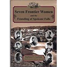 Seven Frontier Women and the Founding of Spokane Falls