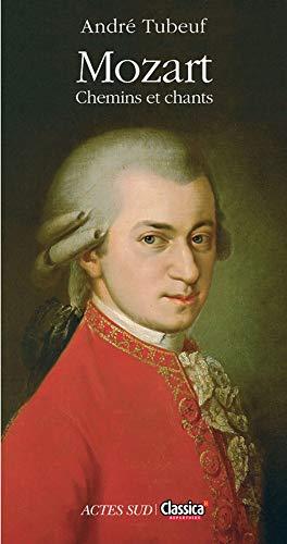 Mozart : Chemins et chants by André Tubeuf