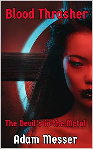 Blood Thrasher: The Devil's in the Metal (Savannah Vampire Novel Book ()