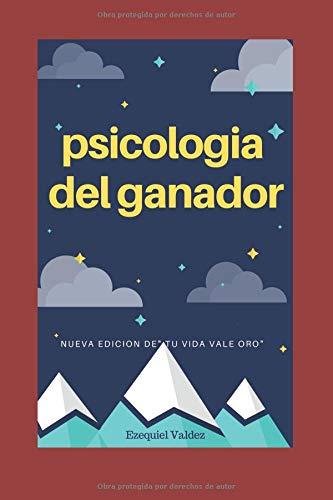 Psicologia del ganador superate ante los retos (serie 2)  [Valdez, Ezequiel - Vera, Baruch] (Tapa Blanda)