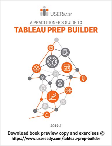 A Practitioner's Guide to Tableau Prep Builder: Tableau Prep Builder  Version 2019 1