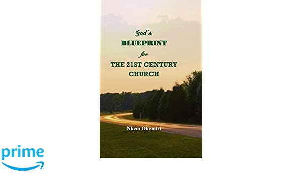 Gods blueprint for the 21st century church nkem okemiri gods blueprint for the 21st century church nkem okemiri 9781502402813 amazon books malvernweather Image collections