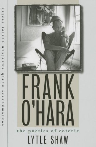 Frank O'Hara: The Poetics of Coterie (Contemp North American Poetry)