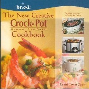 (The New Creative Crock Pot Stoneware Slow Cooker Cookbook )
