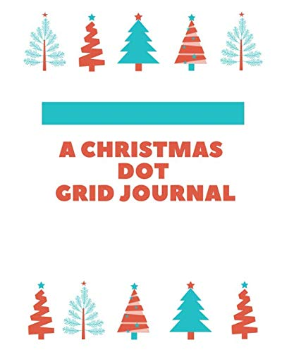 (A Christmas Dot Grid Journal: A Holiday Dot Grid Planner for the)