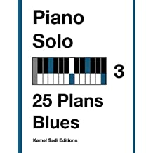 Piano Solo Vol. 3: 25 Plans Blues (French Edition)