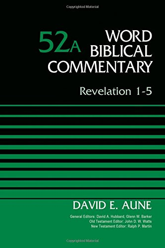 Revelation 1-5, Volume 52A (Word Biblical Commentary) PDF