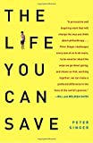 img - for The Life You Can Save: How to Do Your Part to End World Poverty book / textbook / text book