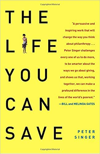 The Life You Can Save: How to Do Your Part to End World Poverty von Peter Singer