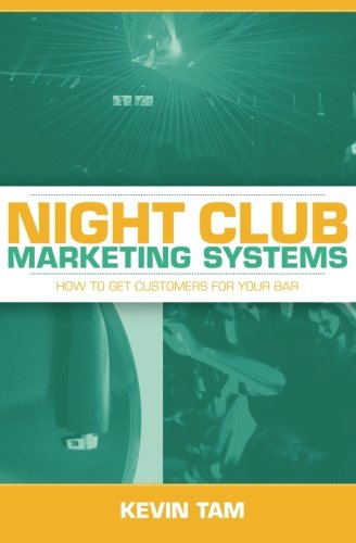Marketing System (Night Club Marketing Systems: How to Get Customers For Your Bar)