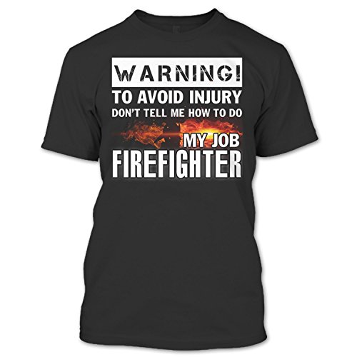 Crazy Fan Store Tell Me How To Do My Job T Shirt, Coolest Firefighter T Shirt Unisex (M,Black)