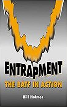 Entrapment: The Batf in Action