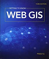 Getting to Know Web GIS: 3rd Edition Front Cover
