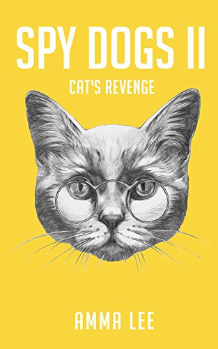 childrens-book-spy-dogs-2-cats-revenge-pug-books-detective-series-dog-and-cat-stories-book-for-kids-