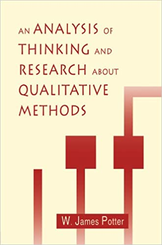 An Analysis of Thinking and Research About Qualitative Methods