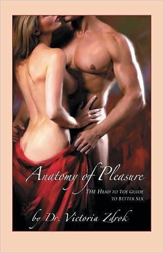 The Anatomy of Pleasure: Zdrok Victoria: 9780741422484: Amazon.com ...