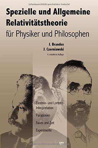 Spezielle Und Allgemeine Relativitätstheorie Für Physiker Und Philosophen  Einstein  Und Lorentz Interpretation Paradoxien Raum Und Zeit Experimente