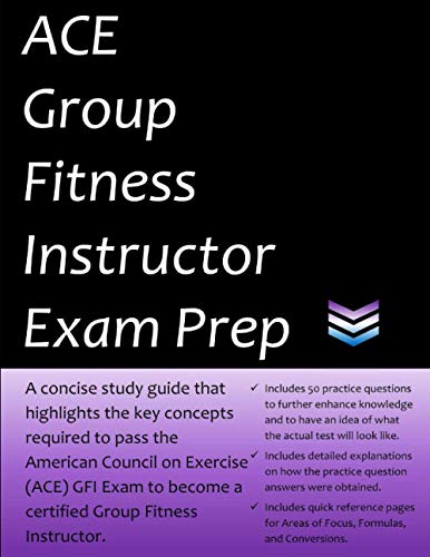 ACE Group Fitness Instructor Exam Prep: Study Guide that highlights key concepts required to pass the American Council…