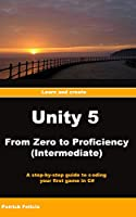 Unity 5 From Zero to Proficiency Front Cover