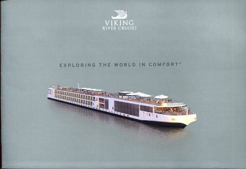 Viking River Cruises  Exploring The World In Comfort  Illustrated Brochure