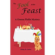 The Fool at the Feast (Greene Fields Mysteries Book 6)