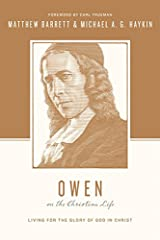 Owen on the Christian Life: Living for the Glory of God in Christ Paperback