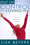 Out of Control and Loving It, Lisa Bevere, 1591858836