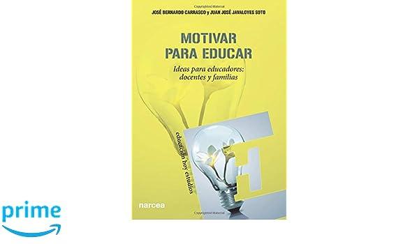 Motivar para educar (Educación Hoy Estudios): Amazon.es: José Bernardo: Libros