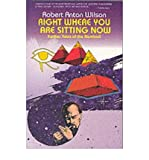 img - for [Right Where You are Sitting Now: Further Tales of the Illuminati] (By: Robert Anton Wilson) [published: January, 1993] book / textbook / text book