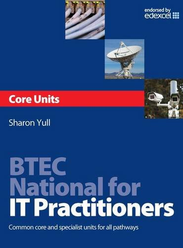 BTEC National for IT Practitioners: Core units: Common core and specialist units for all pathways