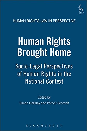 Human Rights Brought Home: Socio-Legal Studies of Human Rights in the National Context (Human Rights Law in Perspective)