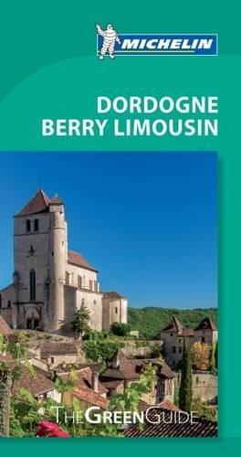 Michelin Green Guide Dordogne Berry Limousin (Travel Guide)