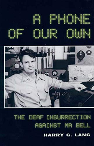 A Phone of Our Own: The Deaf Insurrection Against Ma Bell